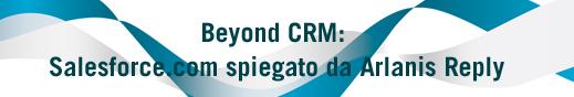 Beyond CRM