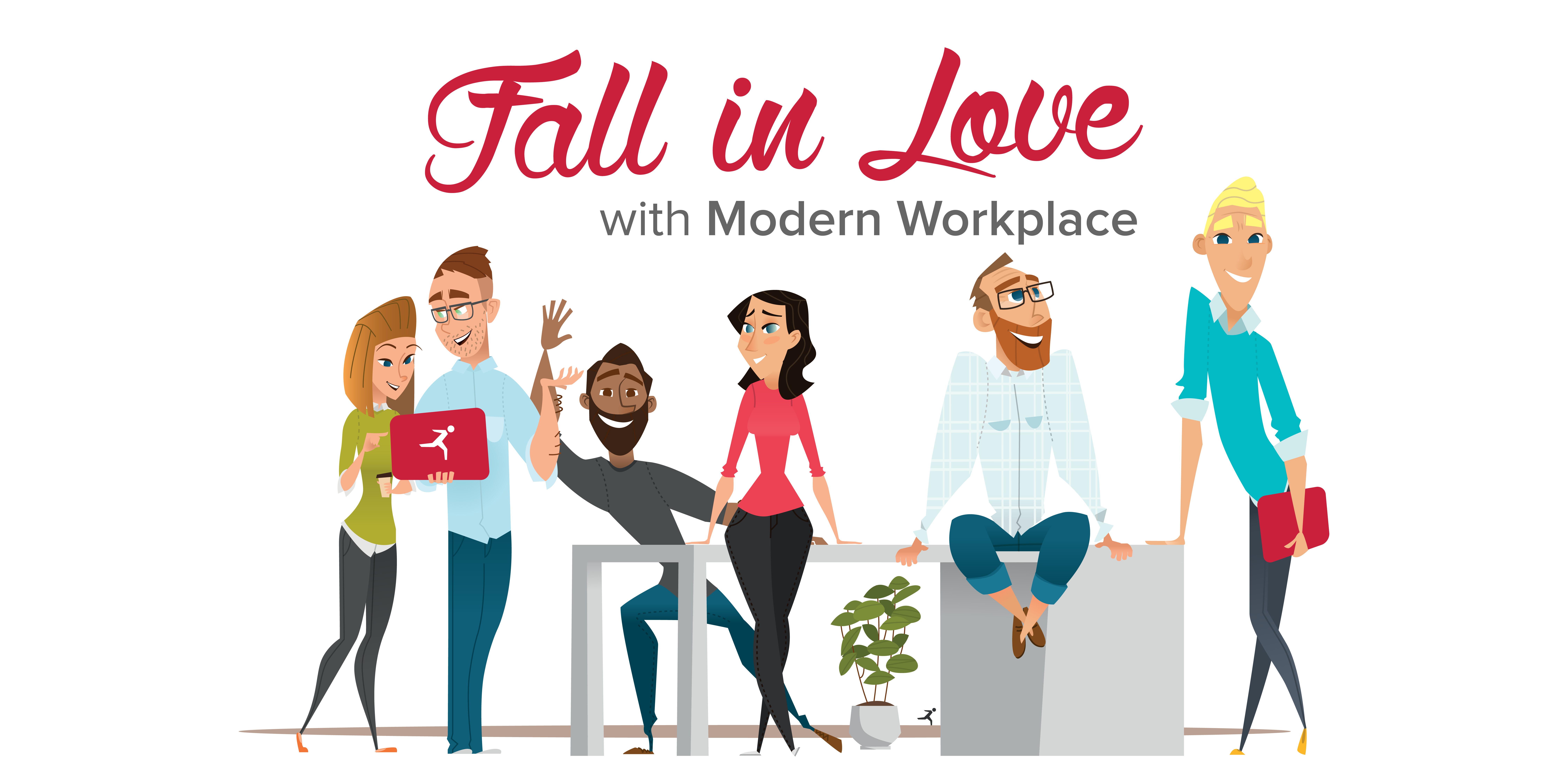 Fall in Love with the Modern Workplace